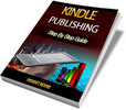 Kindle Publishing - Step By Step Guide