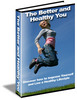 Thumbnail The Better and  Healthy You - plr